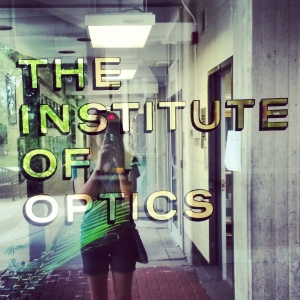 The Institute of Optics is located at the University of Rochester.